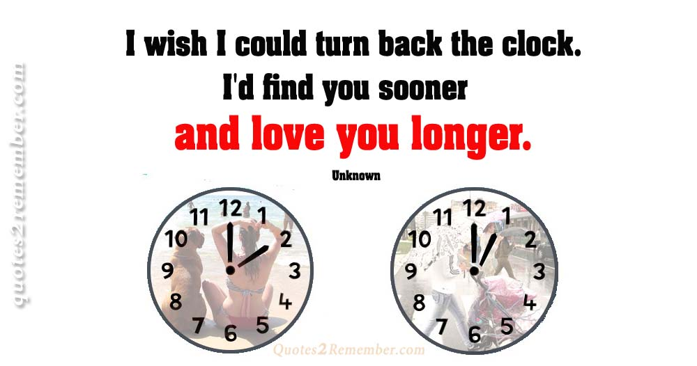I Wish I Could Turn Back The Clock Quotes 2 Remember