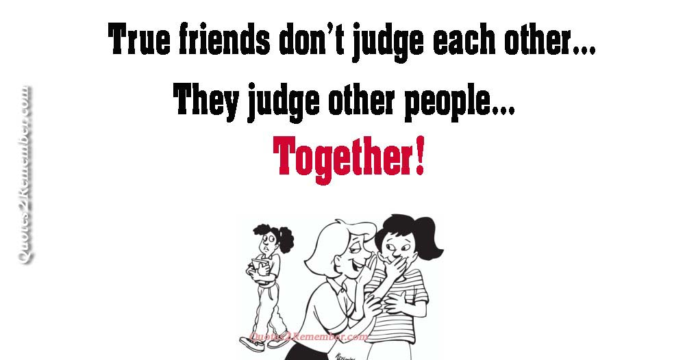 True friends don\'t judge… – Quotes 2 Remember