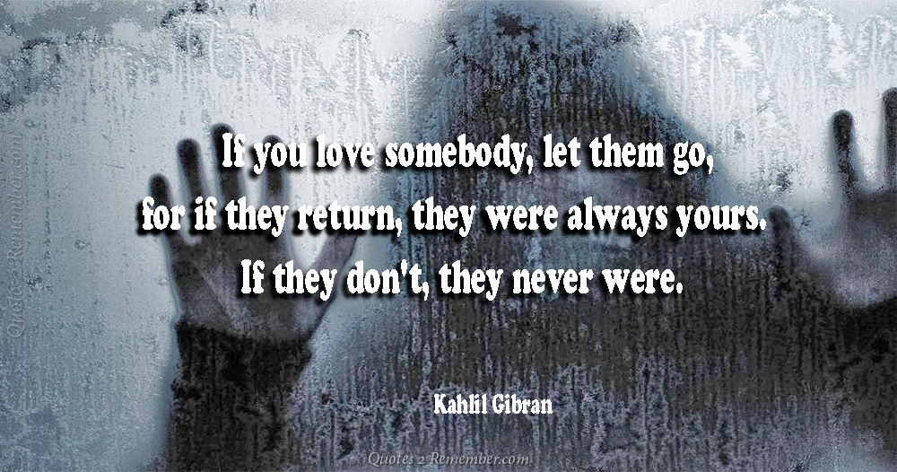 If You Love Somebody Let Them Go Quotes 2 Remember
