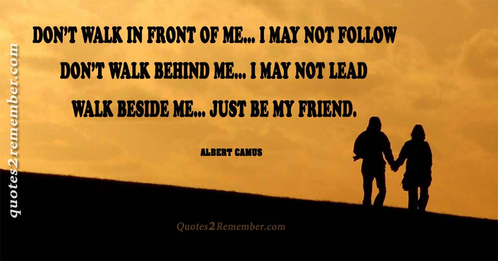 Dont Walk In Front Of Me Quotes 2 Remember