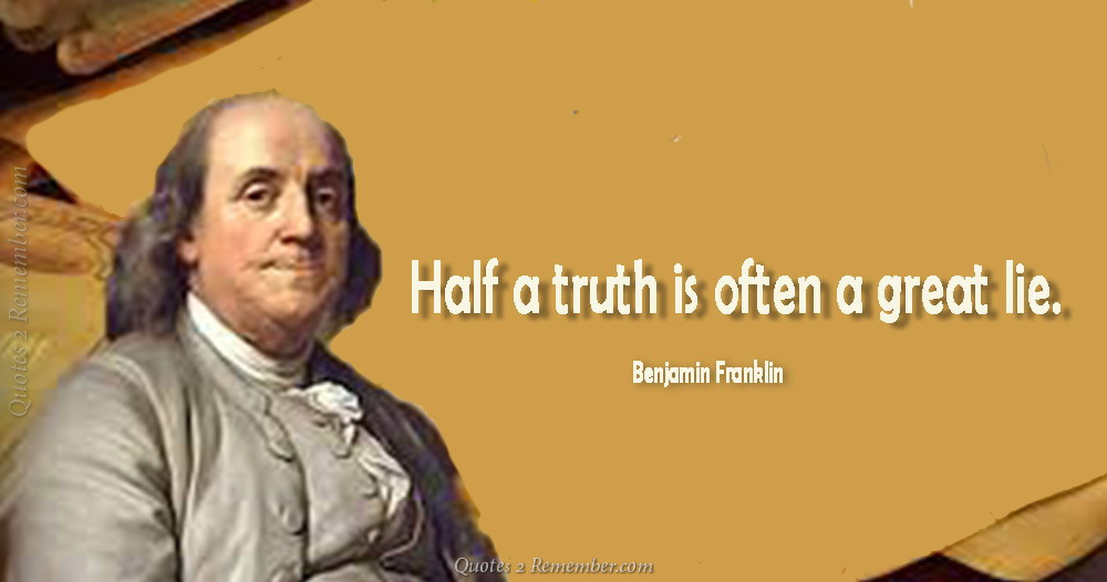 half a truth is often a A literal meaning that the truth is often found in comic utterances what's the origin of the phrase 'many a true word is spoken in jest' the first author to express this thought in english was probably geoffrey chaucer.
