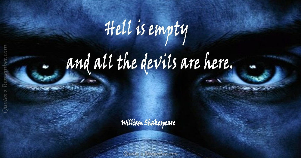 Hell Is Empty Quotes 2 Remember