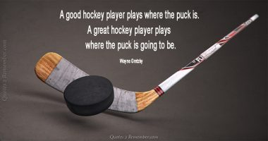 A good hockey player plays… – Quotes 2 Remember