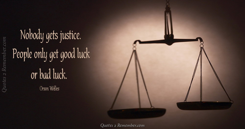 Justice Quotes | Nobody Gets Justice Quotes 2 Remember