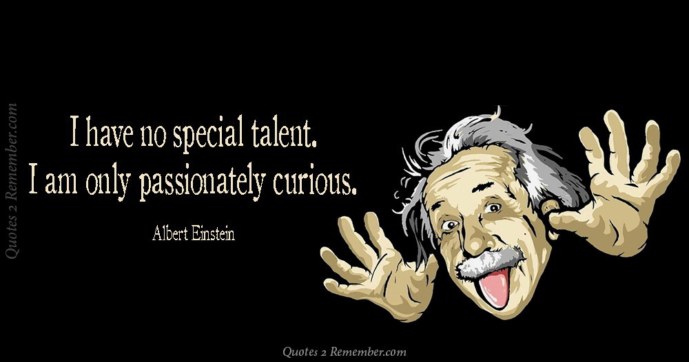 I Have No Special Talent Quotes 2 Remember