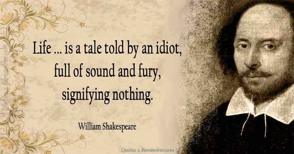 Idiot Quotes | Life Is A Tale Told By An Idiot Quotes 2 Remember