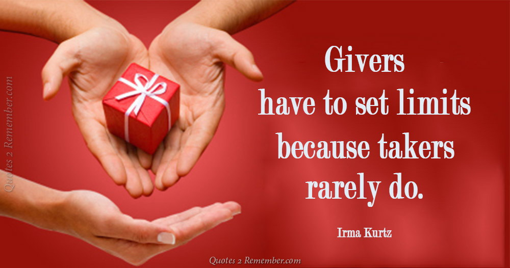 Givers have to set limits… – Quotes 2 Remember